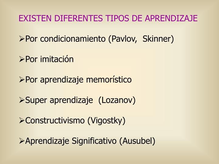 EXISTEN DIFERENTES TIPOS DE APRENDIZAJE