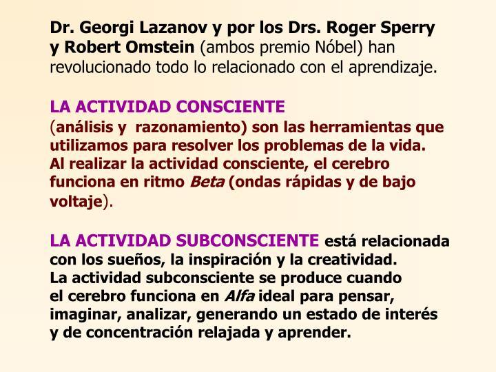 Dr. Georgi Lazanov y por los Drs. Roger Sperry