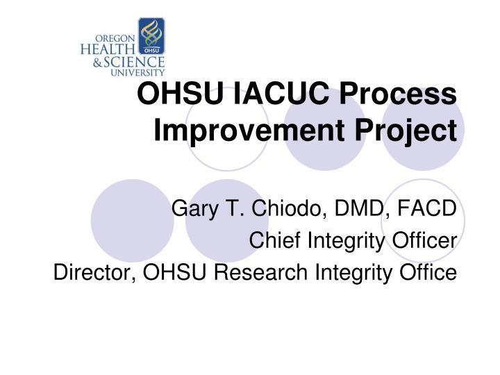 OHSU IACUC Process Improvement Project