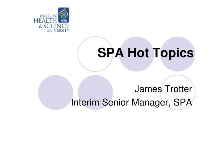 SPA Hot Topics