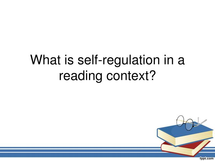 What is self-regulation in a reading context?