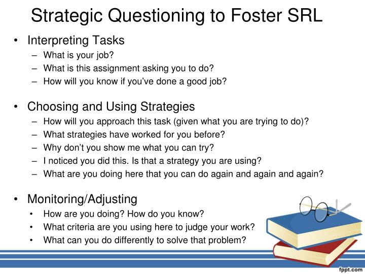 Strategic Questioning to Foster SRL