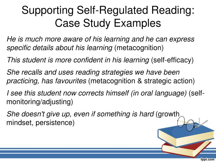 Supporting Self-Regulated Reading: Case Study Examples