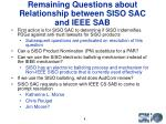 remaining questions about relationship between siso sac and ieee sab