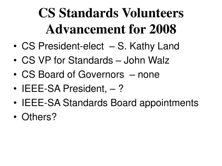 CS Standards Volunteers Advancement for 2008