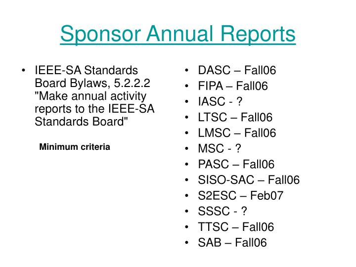 "IEEE-SA Standards Board Bylaws, 5.2.2.2 ""Make annual activity reports to the IEEE-SA Standards Board"""