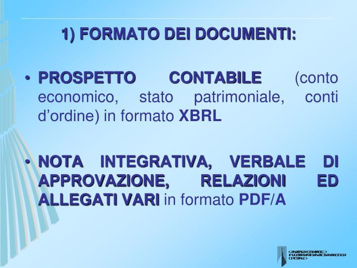 1) FORMATO DEI DOCUMENTI: