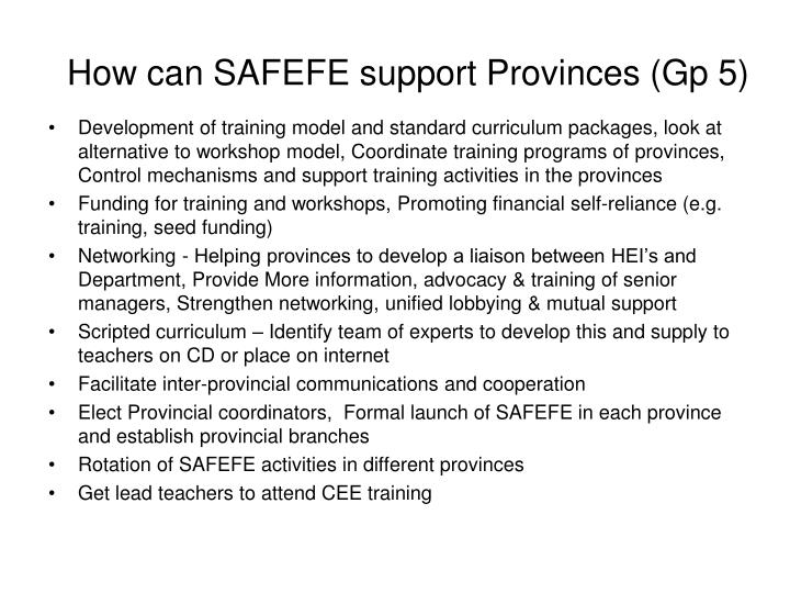 How can SAFEFE support Provinces (Gp 5)