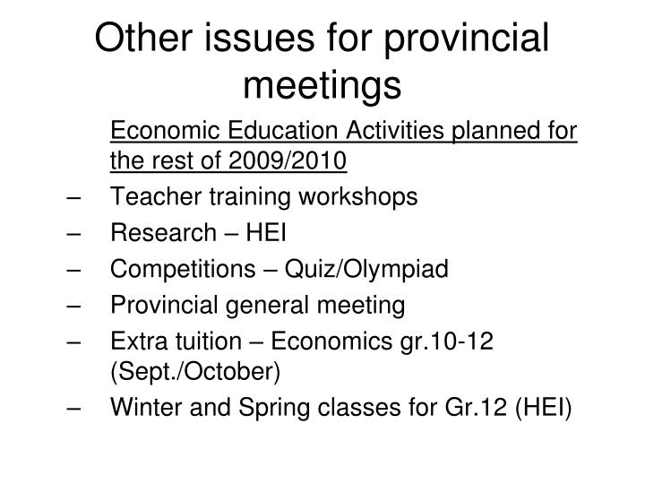Other issues for provincial meetings