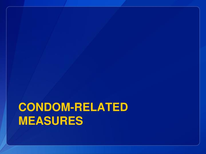 Condom-related measures