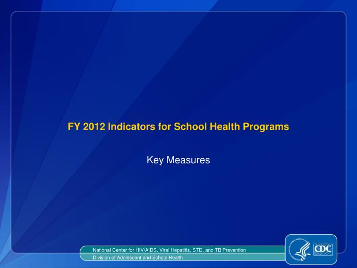 Fy 2012 indicators for school health programs