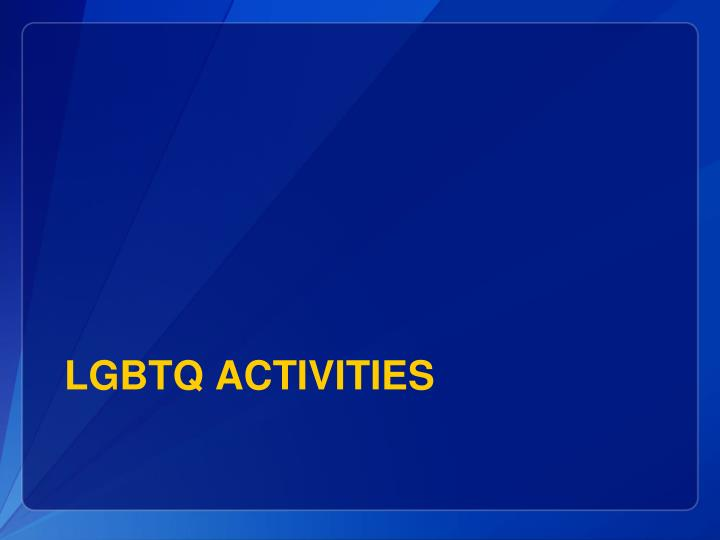 LGBTQ Activities