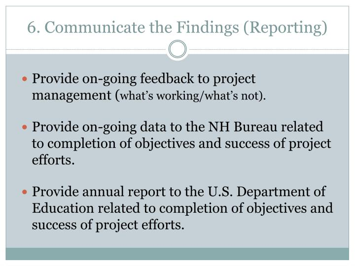 6. Communicate the Findings (Reporting)