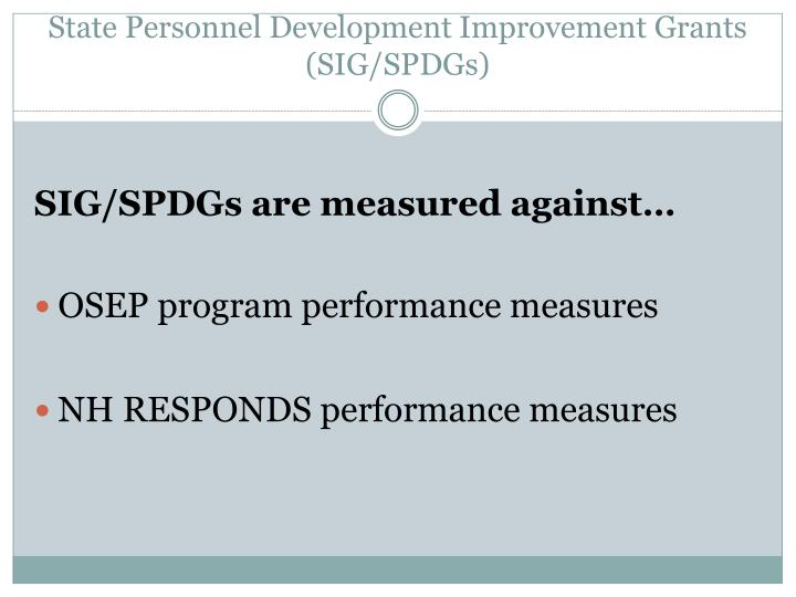 State Personnel Development Improvement Grants (SIG/SPDGs)