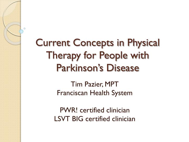 Current concepts in physical therapy for people with parkinson s disease