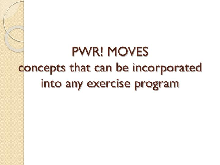 PWR! MOVES