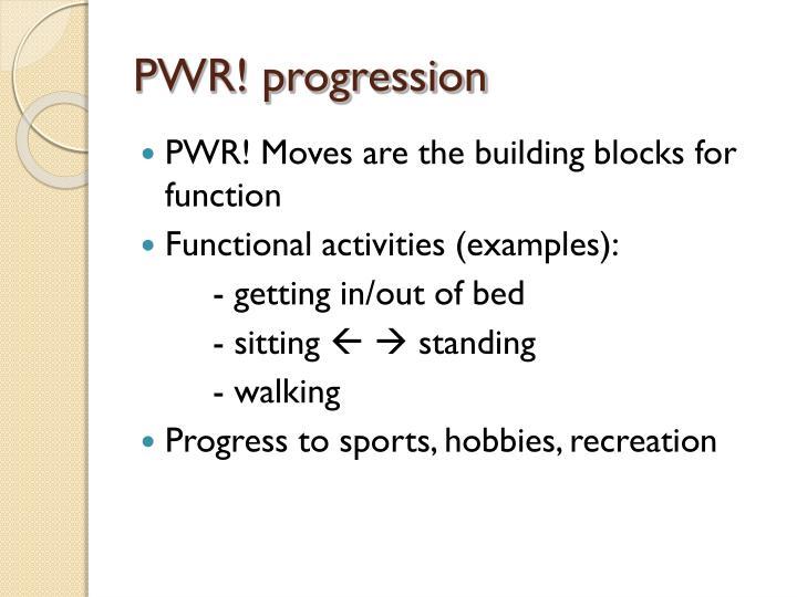 PWR! progression