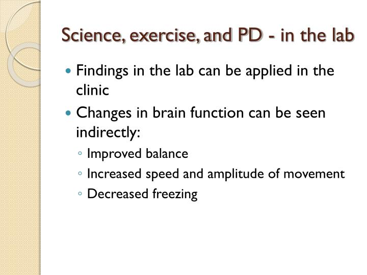 Science, exercise, and PD - in the lab