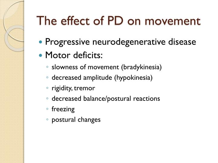 The effect of PD on movement