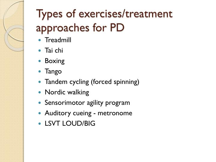 Types of exercises/treatment approaches for PD