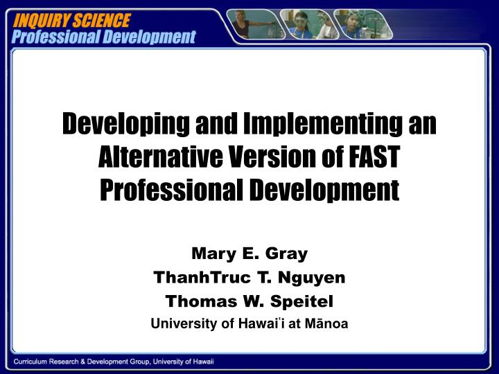 Developing and Implementing an Alternative Version of FAST Professional Development