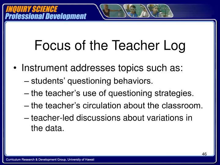 Focus of the Teacher Log