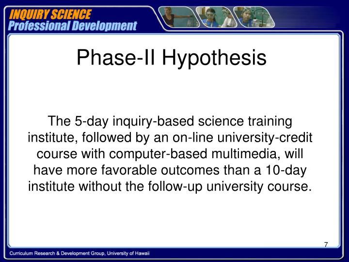 Phase-II Hypothesis