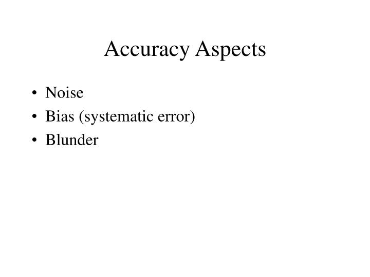 Accuracy Aspects