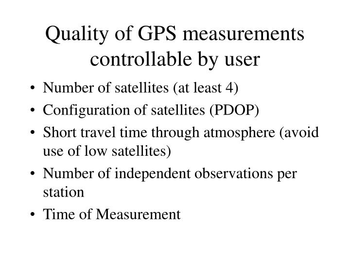 Quality of GPS measurements controllable by user