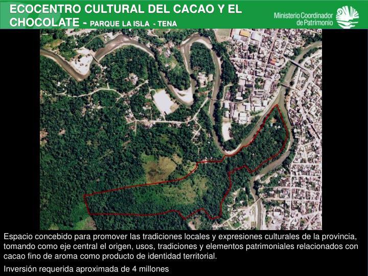 ECOCENTRO CULTURAL DEL CACAO Y EL CHOCOLATE -
