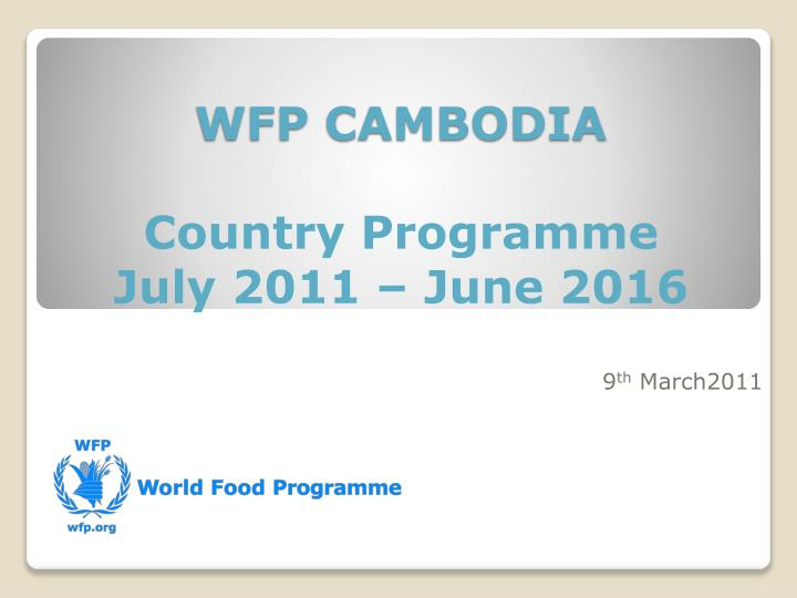 Wfp cambodia country programme july 2011 june 2016