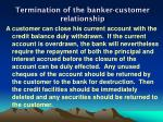 termination of the banker customer relationship1