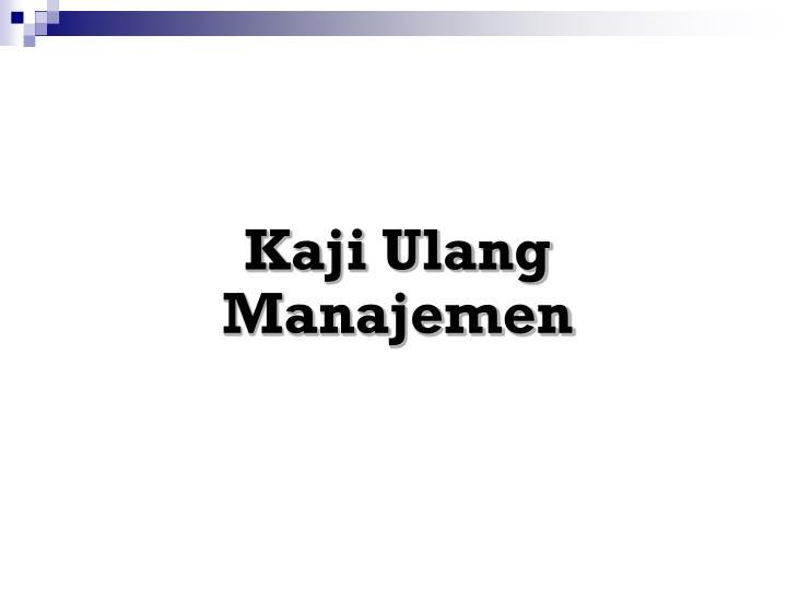 Kaji Ulang Manajemen