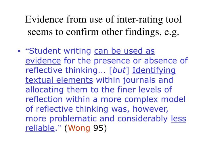 Evidence from use of inter-rating tool seems to confirm other findings, e.g.