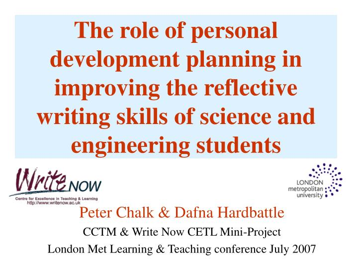 The role of personal development planning in improving the reflective writing skills of science and ...