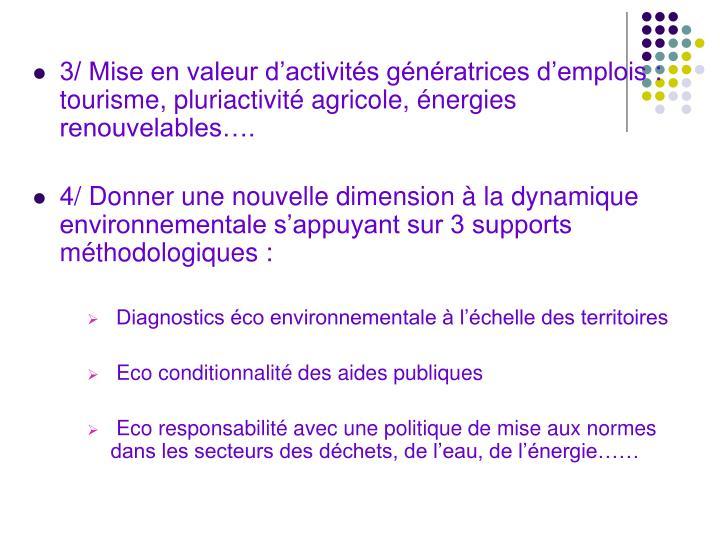 3/ Mise en valeur d'activités génératrices d'emplois: tourisme, pluriactivité agricole, énergies renouvelables….