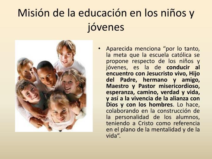 Misión de la educación en los niños y jóvenes
