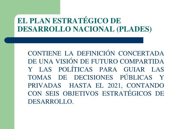 EL PLAN ESTRATÉGICO DE DESARROLLO NACIONAL (PLADES)