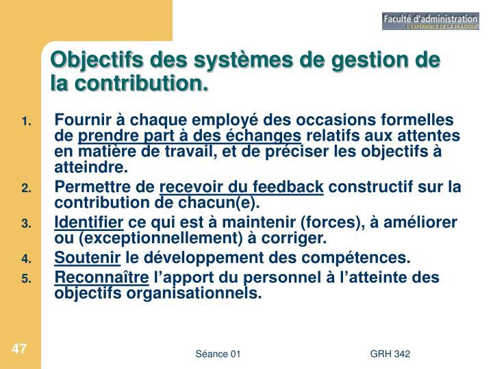 Objectifs des systèmes de gestion de la contribution.