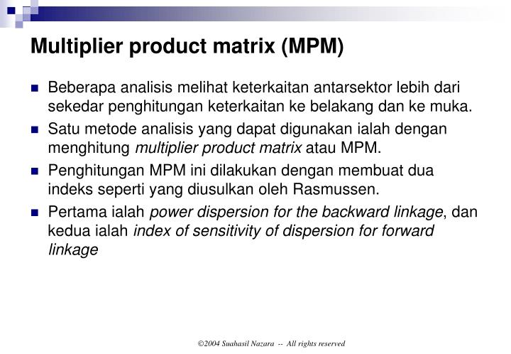 Multiplier product matrix (MPM)