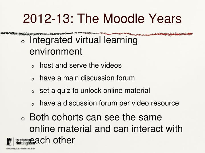 2012-13: The Moodle Years