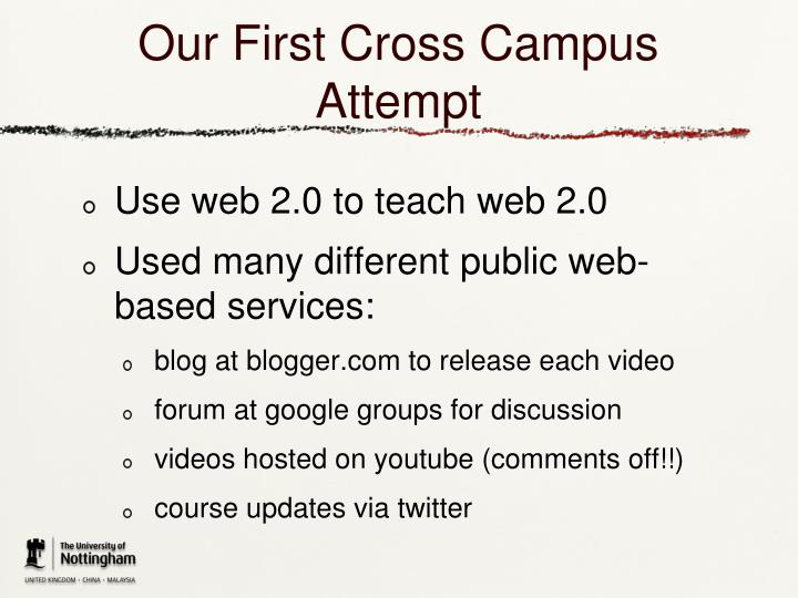 Our First Cross Campus Attempt