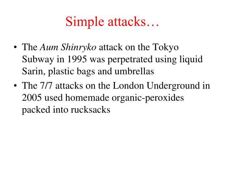Simple attacks…