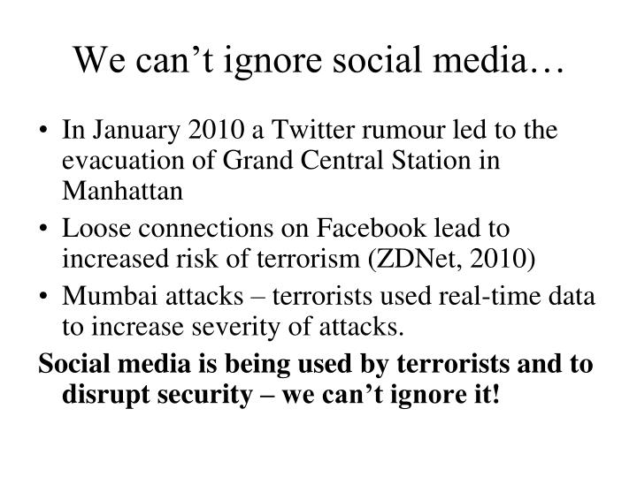 We can't ignore social media…