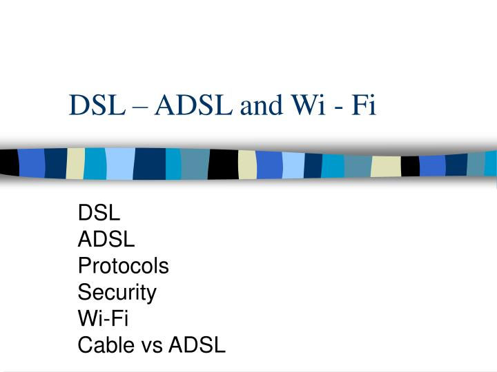 Dsl adsl and wi fi