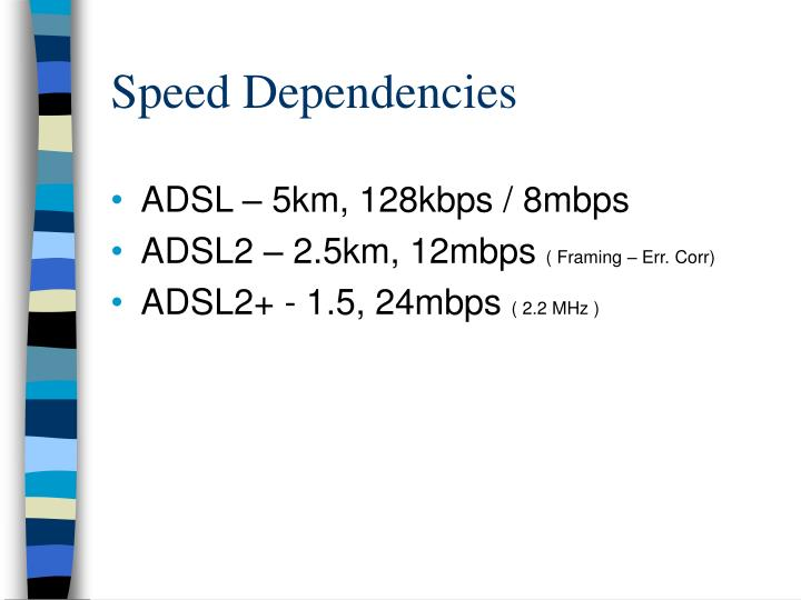 Speed Dependencies