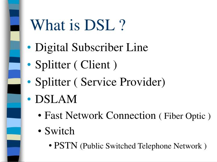 What is DSL ?