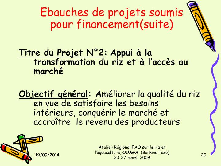 Ebauches de projets soumis pour financement(suite)