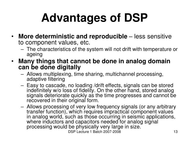 Advantages of DSP