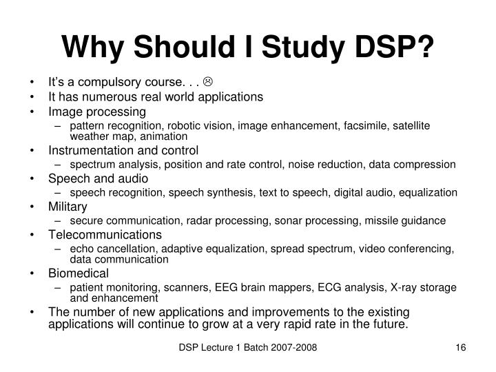 Why Should I Study DSP?